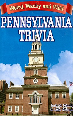 Pennsylvania Trivia By Webb, Jodi M./ Wojna, Lisa